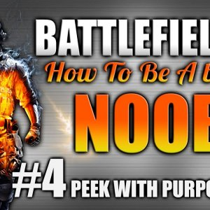 Battlefield 4: How to be a better Noob Ep.4 (Tips and Tactics) - YouTube