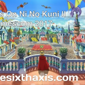 TheSixthAxis - Ni no Kuni 2 hands on