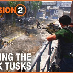 The Division 2: Fighting The Black Tusks | Endgame Faction Gameplay | Ubisoft [NA] - YouTube