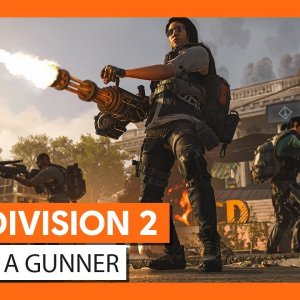 OFFICIAL THE DIVISION 2 - PLAY AS A GUNNER TRAILER